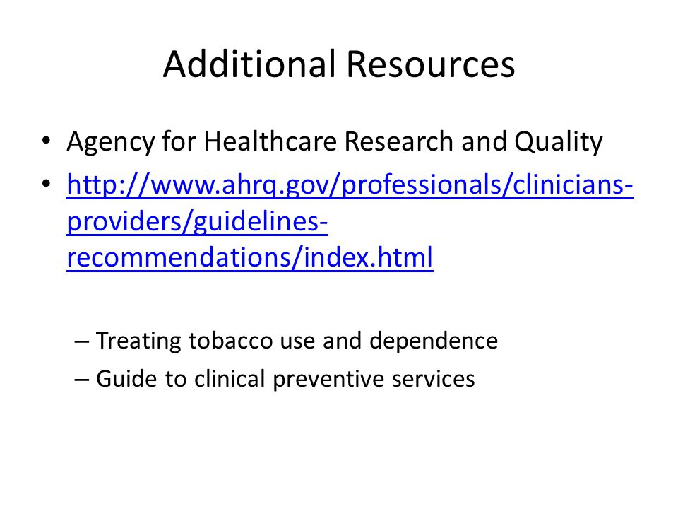 Additional Resources Agency for Healthcare Research and Quality