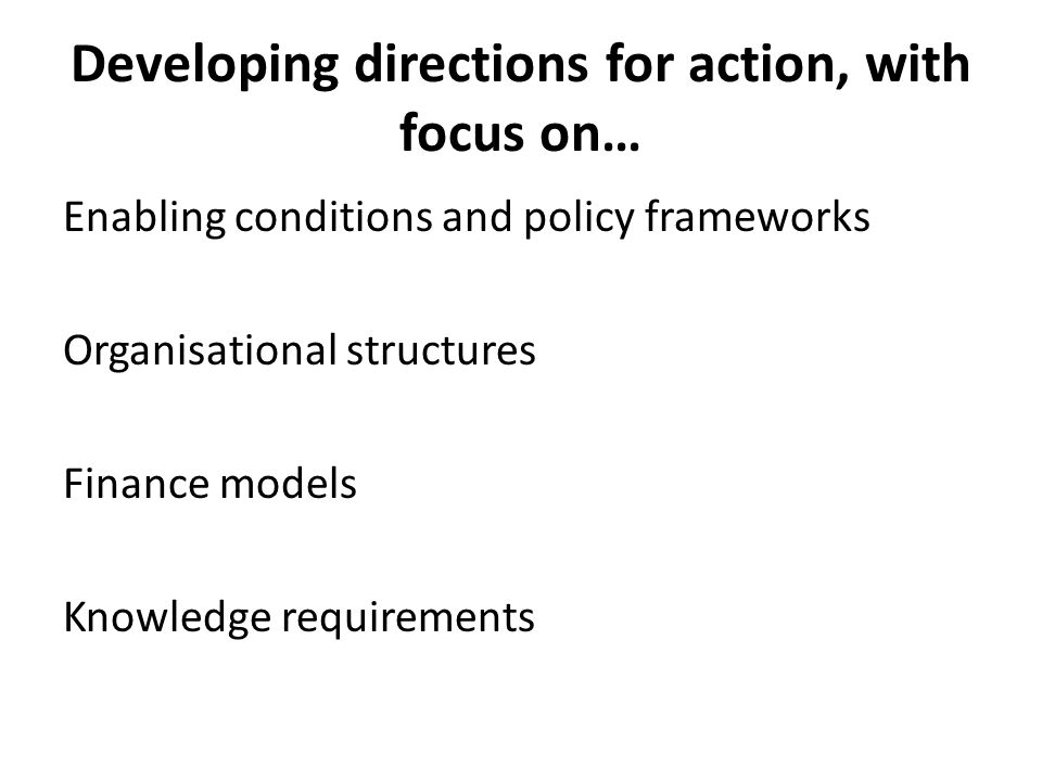 Developing directions for action, with focus on…