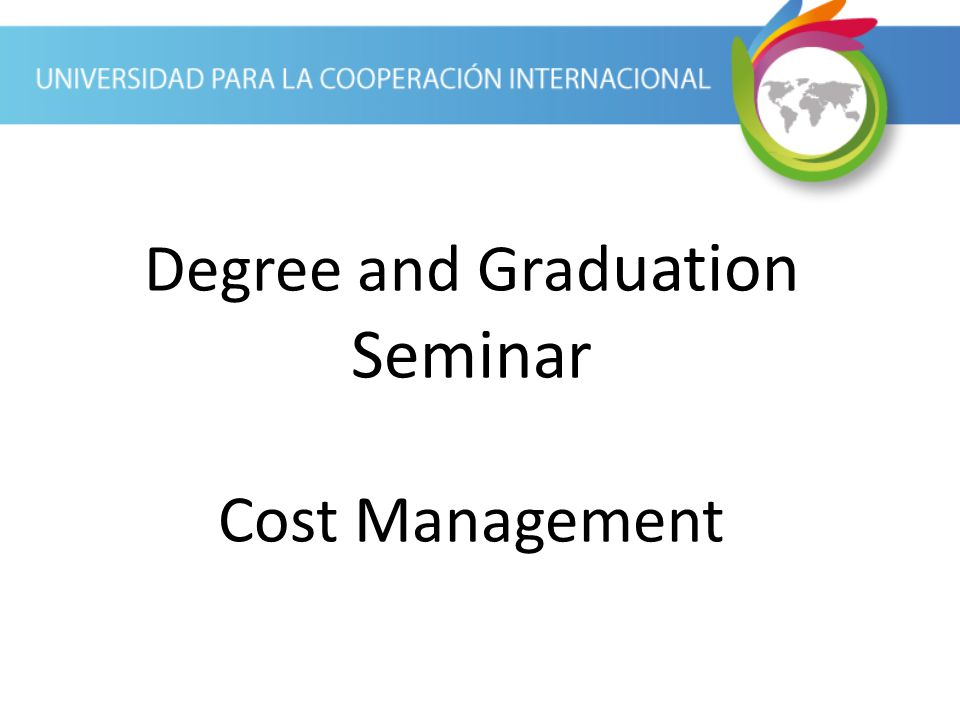 Degree and Graduation Seminar Cost Management