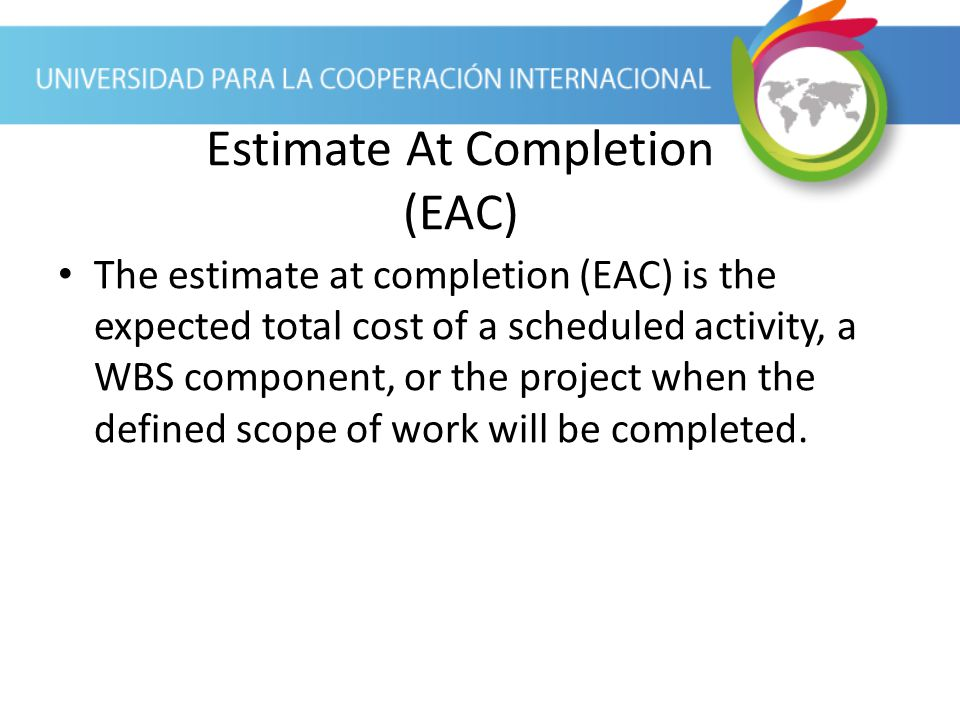 Estimate At Completion (EAC)