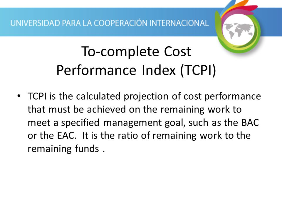 To-complete Cost Performance Index (TCPI)