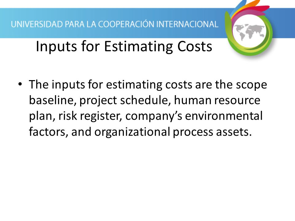 Inputs for Estimating Costs