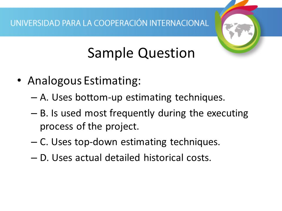 Sample Question Analogous Estimating:
