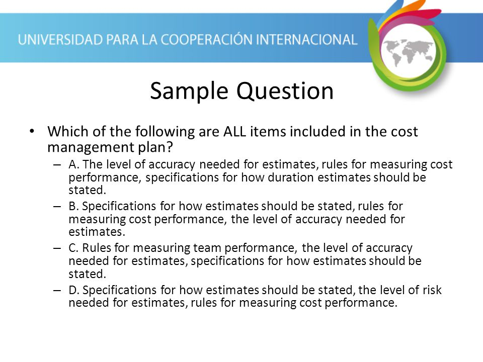 Sample Question Which of the following are ALL items included in the cost management plan
