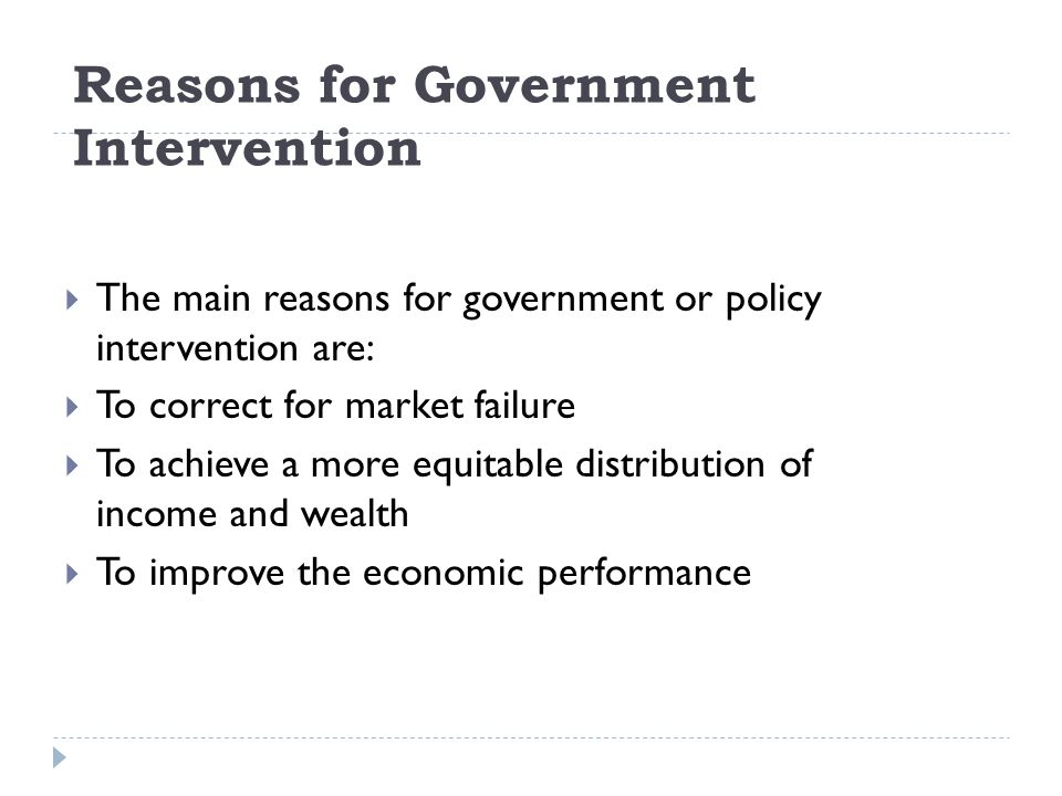 major reasons for government involvement in a market economy Over the centuries, economists and politicians have debated the proper role of government in relation to the private economy thousands of academics have attempted to determine the most efficient means by which governments can influence the activity of private businesses and consumers.
