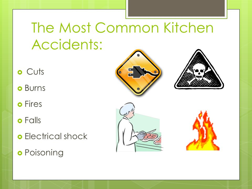 kitchen hazards Water and electricity are a deadly combination so electrical safety first has provided a number of health and safety dos and don'ts for in the kitchen.
