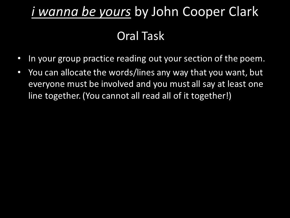 I Wanna Be Yours By John Cooper Clark