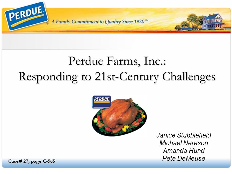 perdue farms case analysis Case analysis perdue farms 2 pages 532 words  perdue farms the external threats are as follows:  most of the competition sells frozen products for less money.