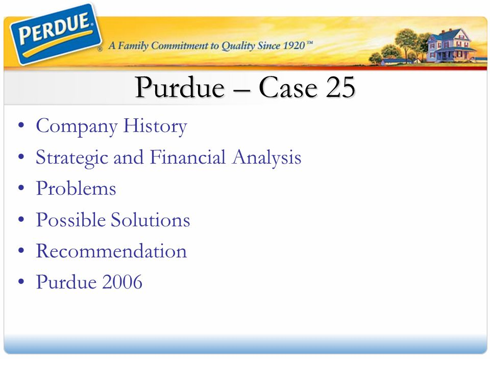 Purdue – Case 25 Company History Strategic and Financial Analysis