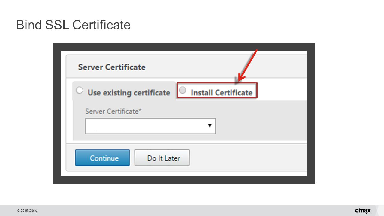 Netscaler gateway with citrix desktops apps ppt download bind ssl certificate the next step in the wizard is to bind the certificate you xflitez Image collections