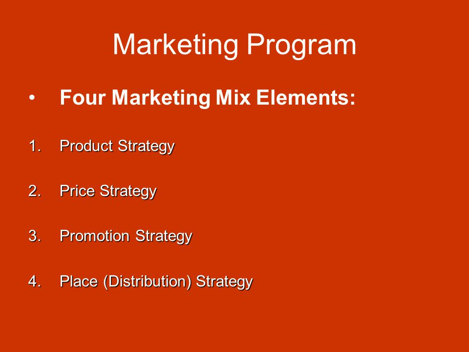 A marketing mix strategy for main