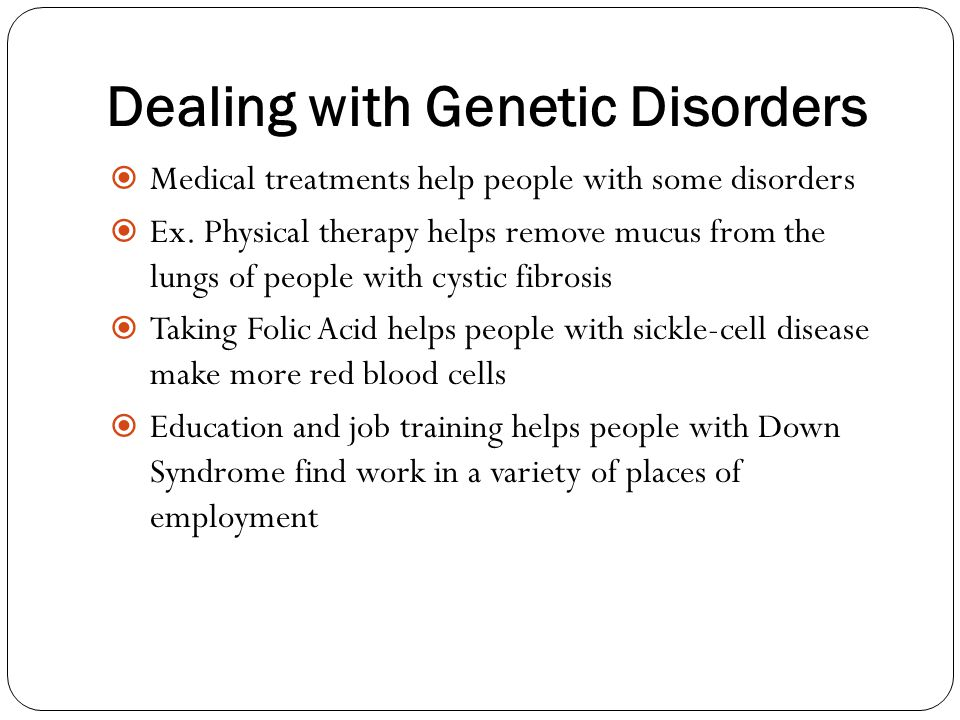 Dealing with Genetic Disorders