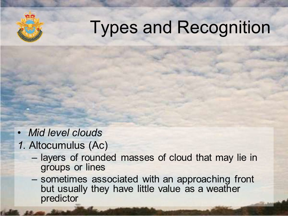 Types and Recognition Mid level clouds 1. Altocumulus (Ac)