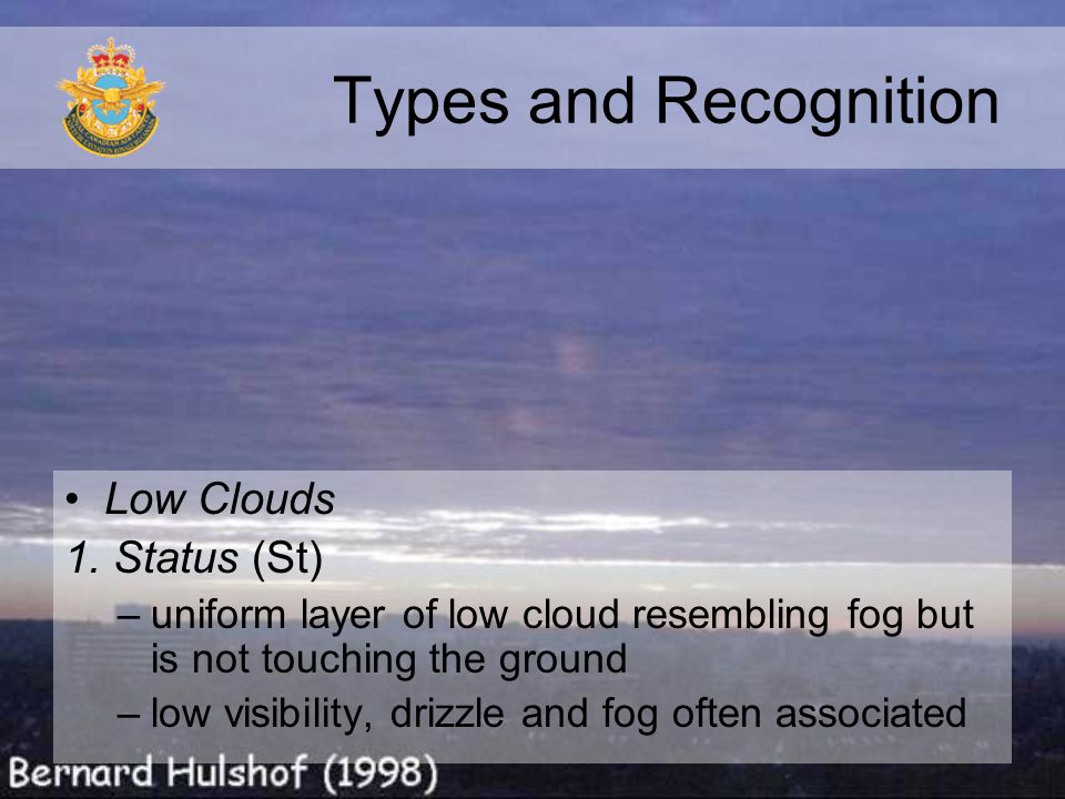 Types and Recognition Low Clouds 1. Status (St)