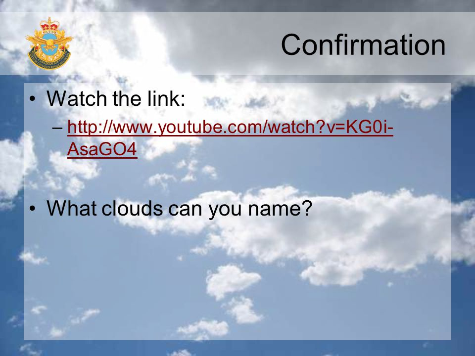 Confirmation Watch the link: What clouds can you name
