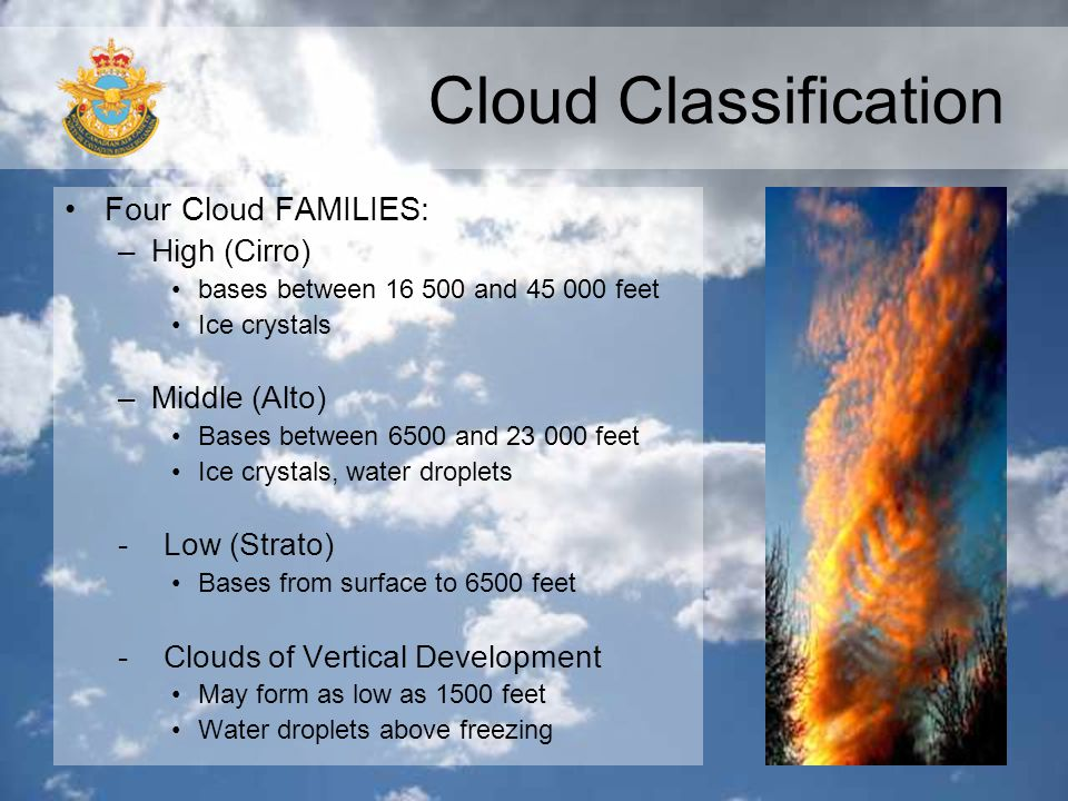 Cloud Classification Four Cloud FAMILIES: High (Cirro) Middle (Alto)