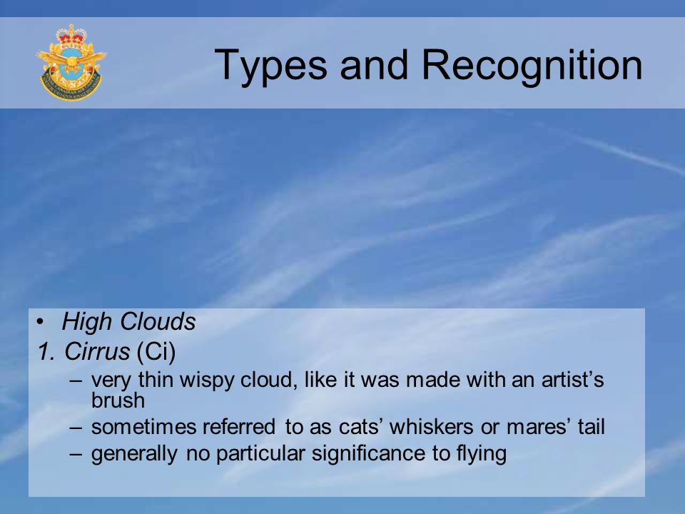 Types and Recognition High Clouds 1. Cirrus (Ci)