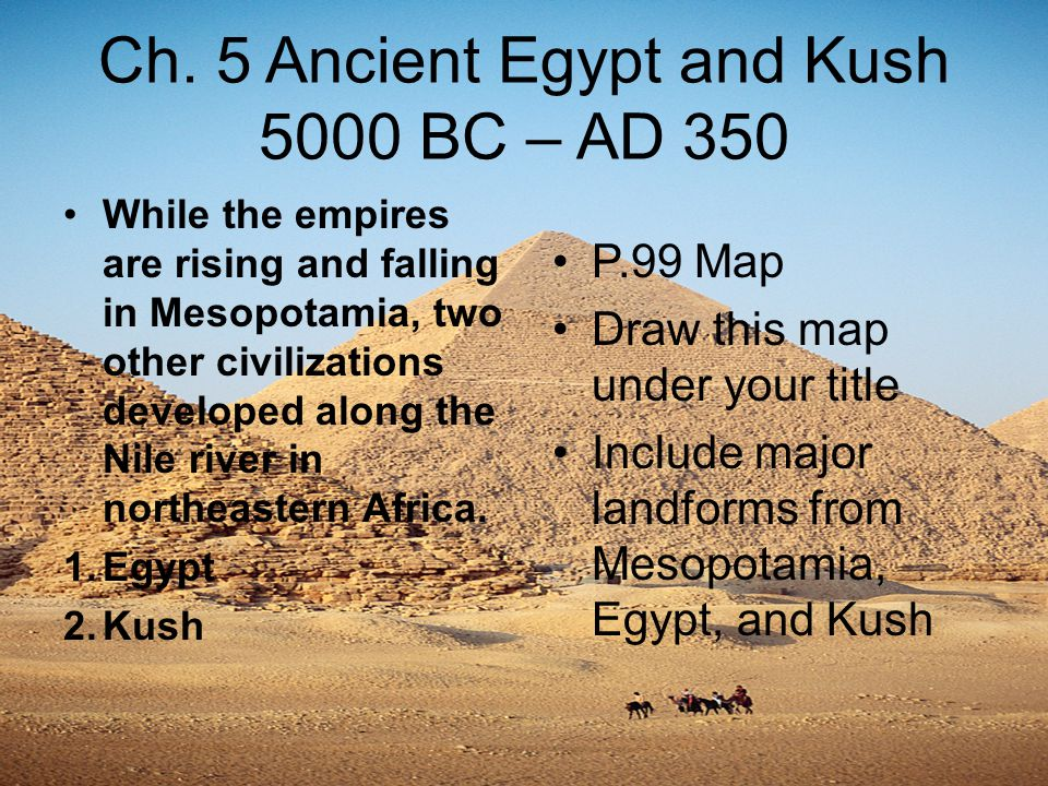 Ch. 5 Ancient Egypt and Kush 5000 BC – AD ppt download