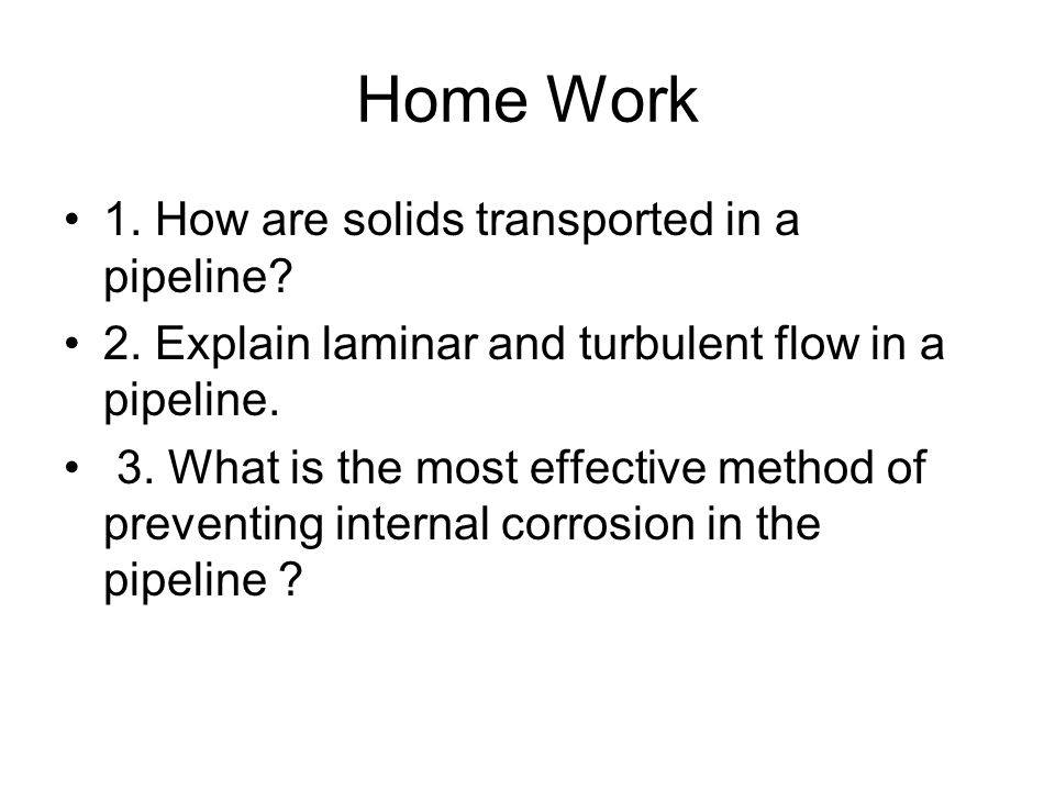 Home Work 1. How are solids transported in a pipeline