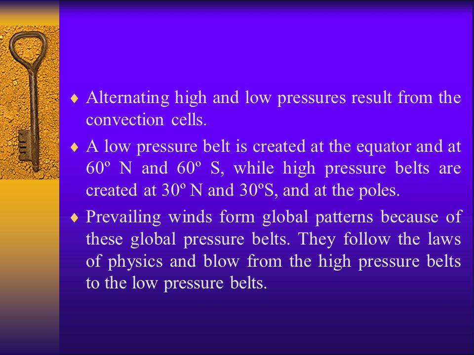 Alternating high and low pressures result from the convection cells.