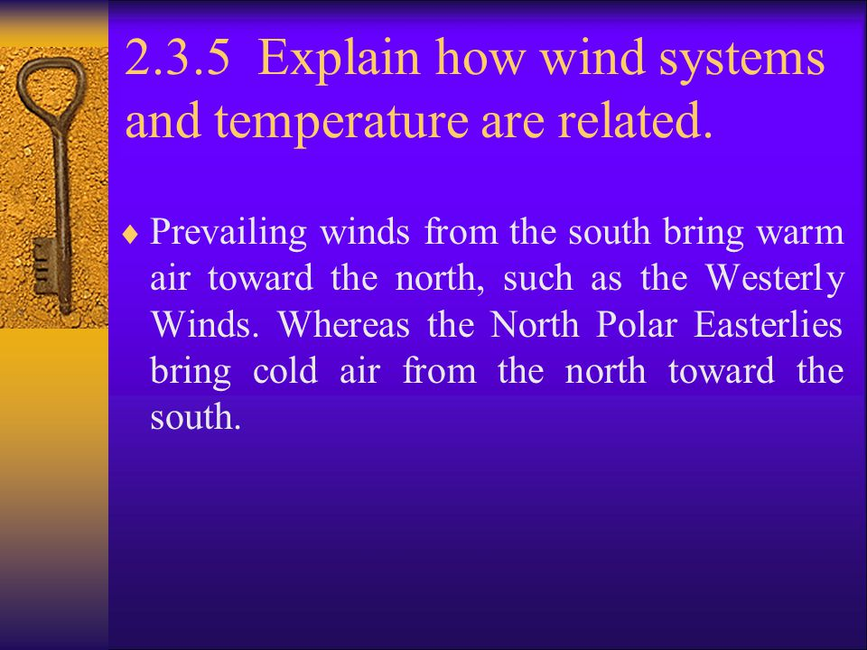 2.3.5 Explain how wind systems and temperature are related.