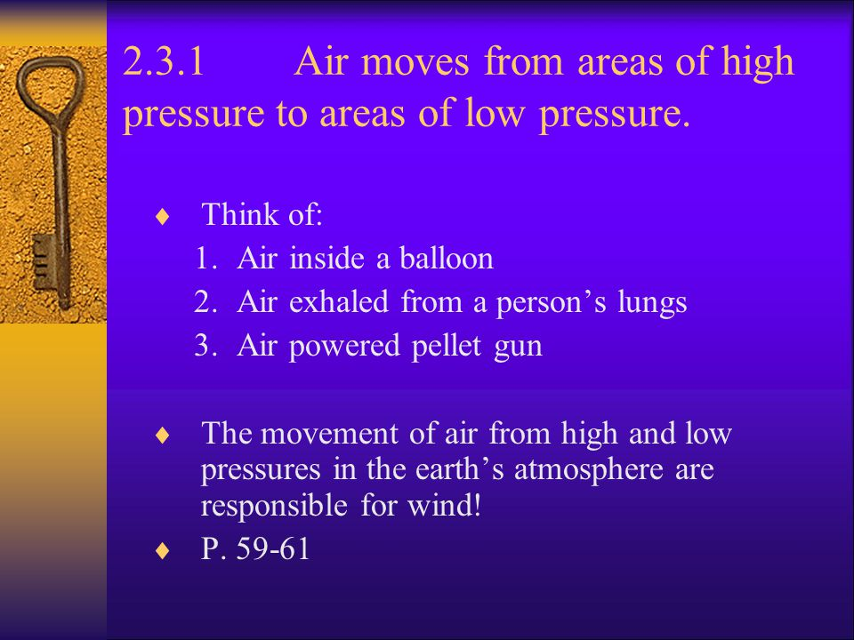 2.3.1 Air moves from areas of high pressure to areas of low pressure.