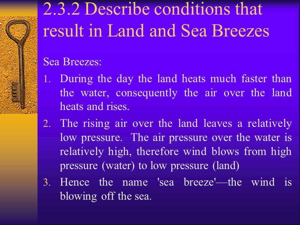 2.3.2 Describe conditions that result in Land and Sea Breezes