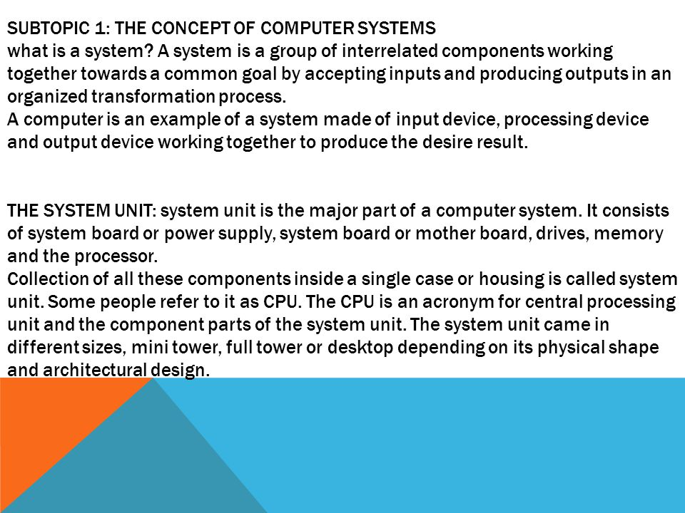 SUBTOPIC 1: THE CONCEPT OF COMPUTER SYSTEMS what is a system