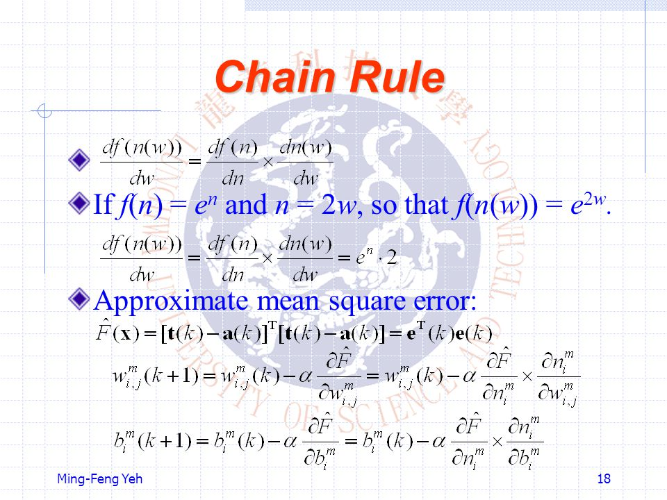 Chain Rule If f(n) = en and n = 2w, so that f(n(w)) = e2w.