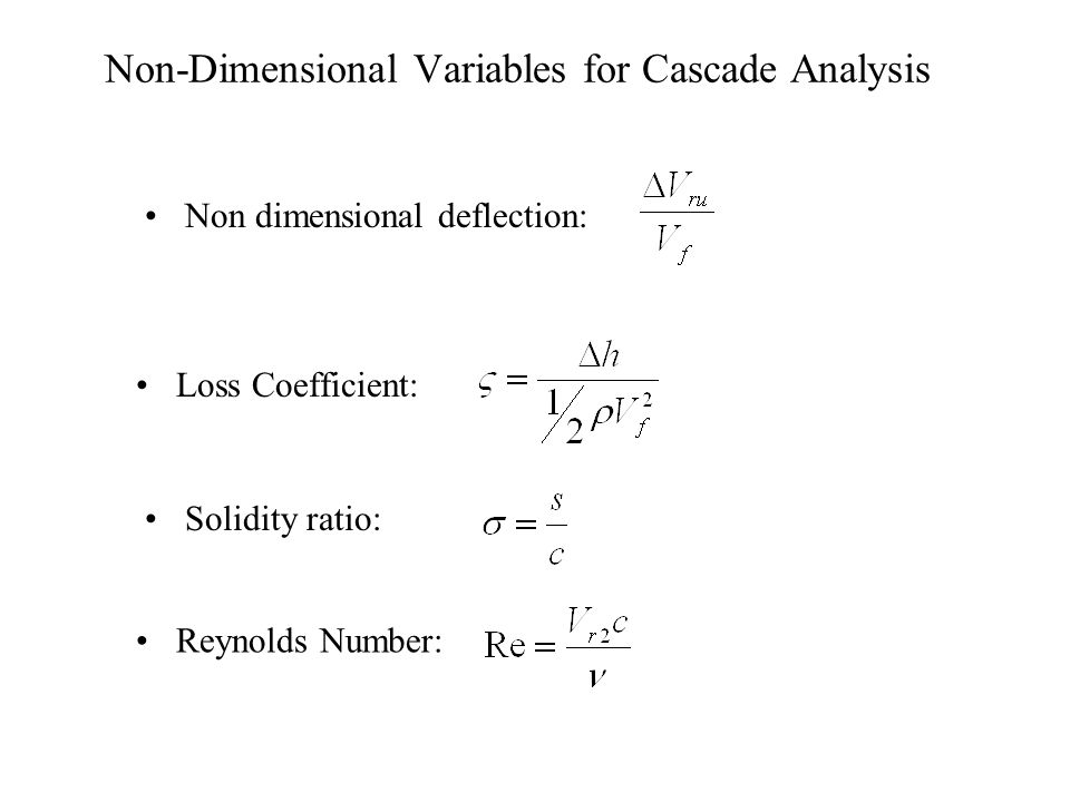 Non-Dimensional Variables for Cascade Analysis