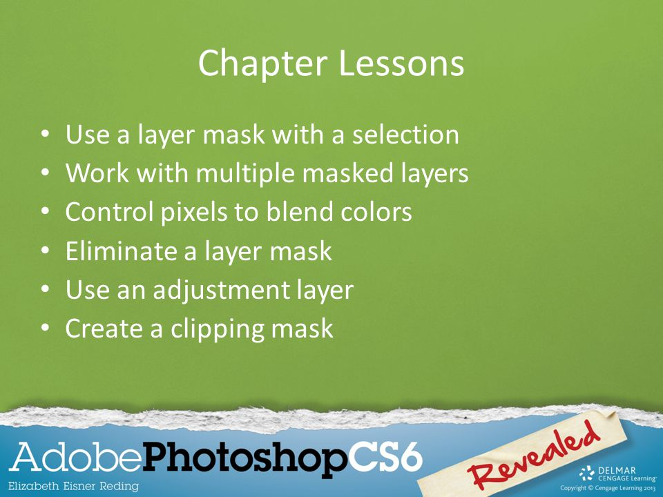 Chapter Lessons Use a layer mask with a selection