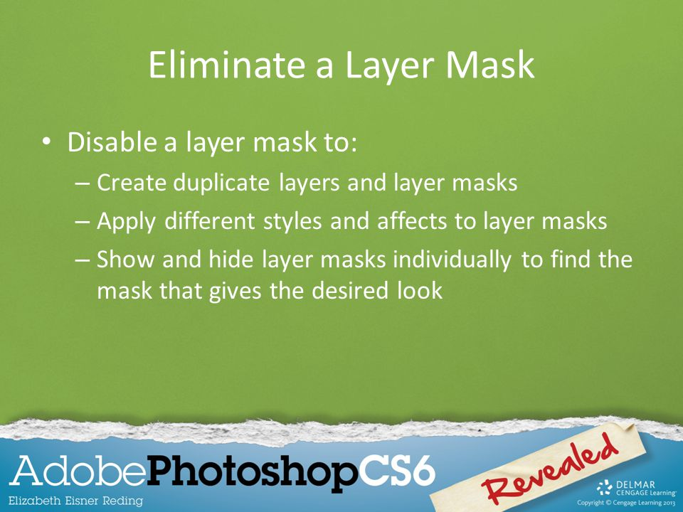 Eliminate a Layer Mask Disable a layer mask to: