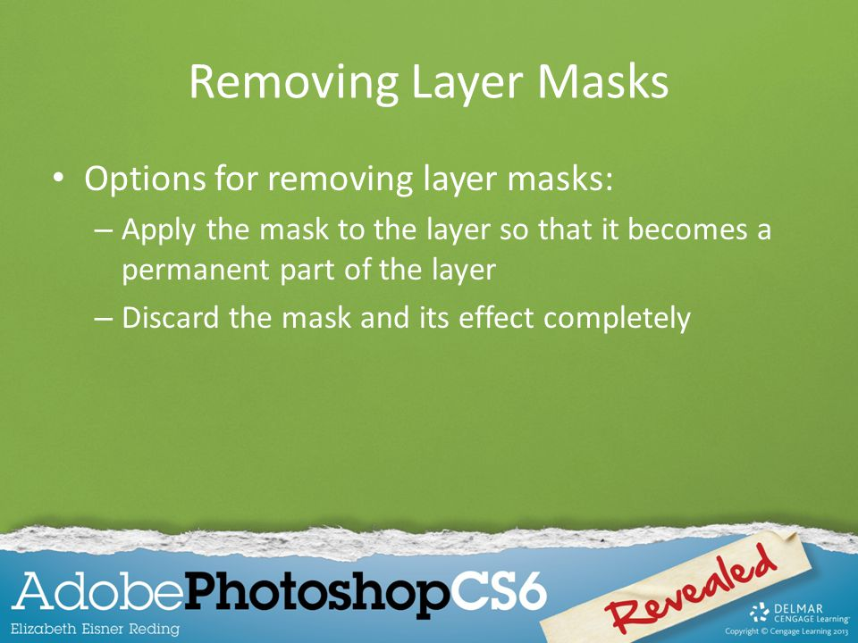 Removing Layer Masks Options for removing layer masks: