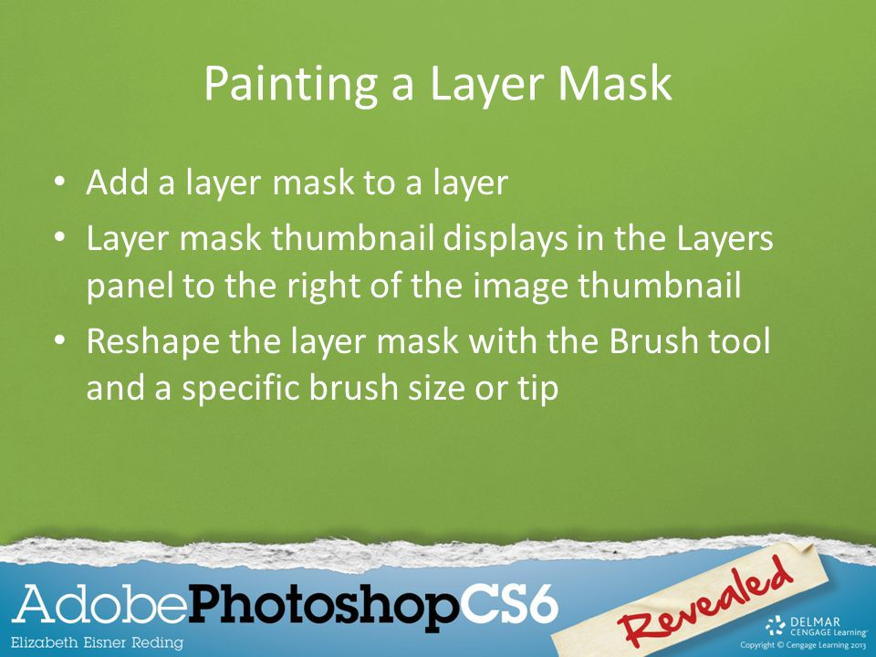 Painting a Layer Mask Add a layer mask to a layer