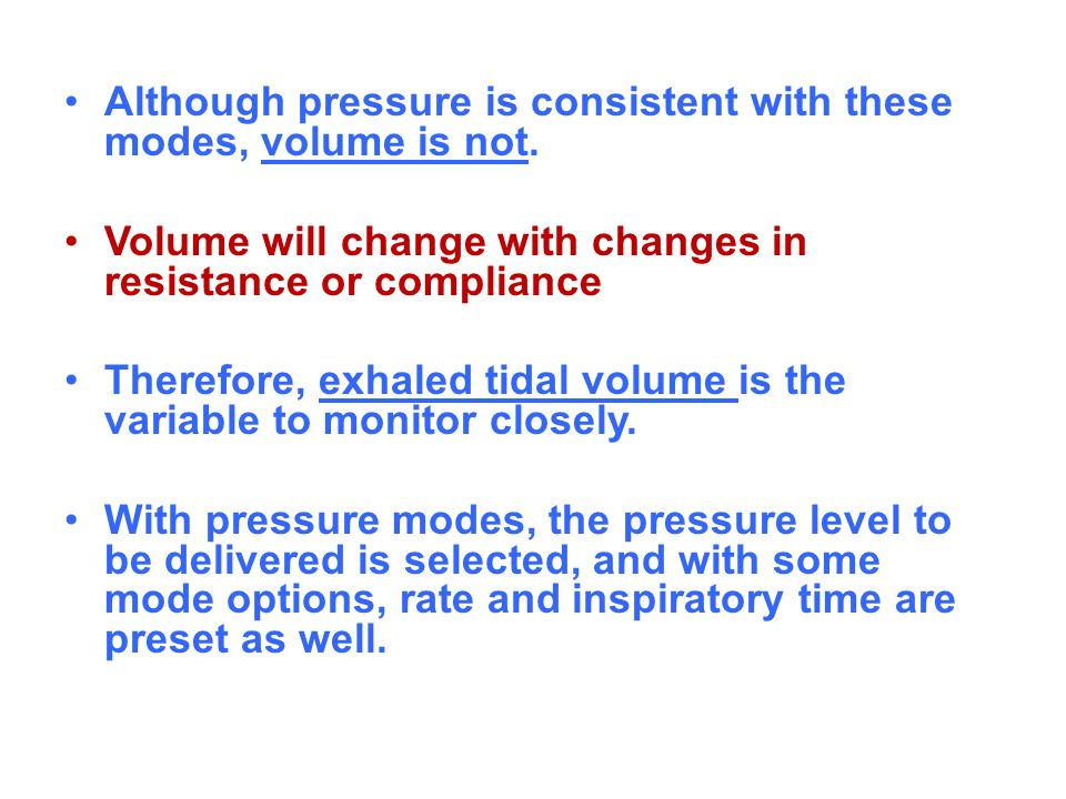 Although pressure is consistent with these modes, volume is not.