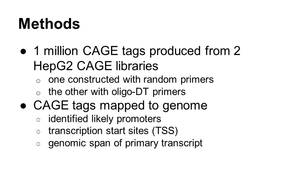 Methods 1 million CAGE tags produced from 2 HepG2 CAGE libraries