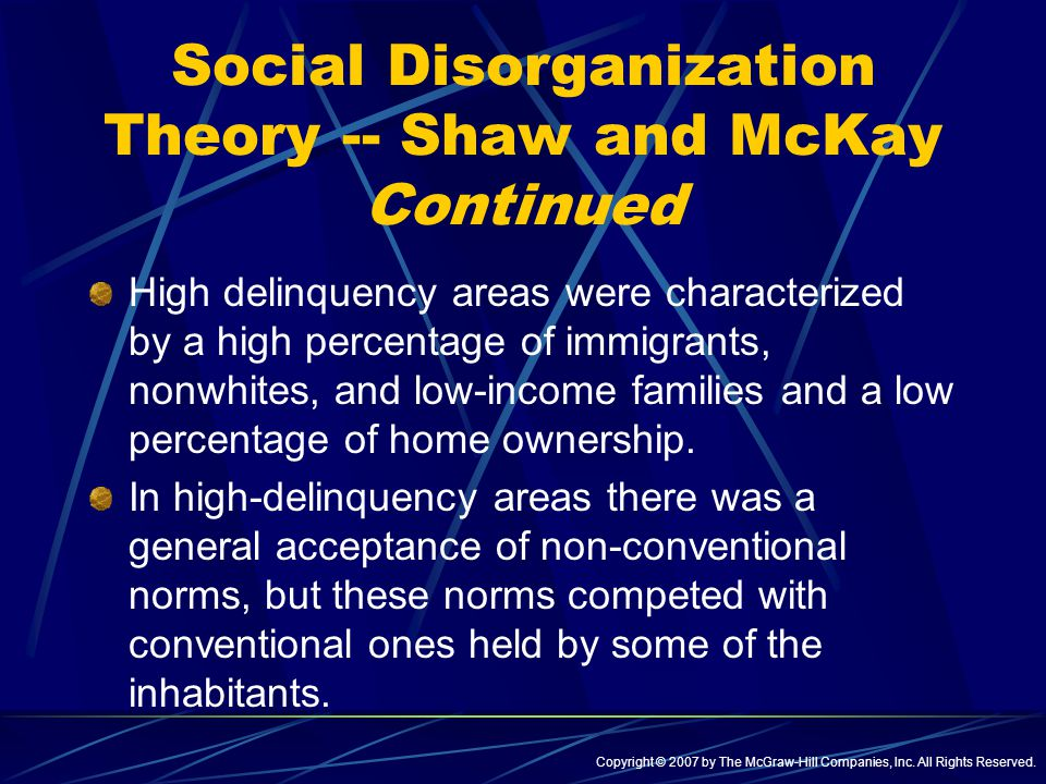 shaw and mckay theories Social disorganization theory chicago area project shaw and mckay - environment local leaders coordinate social service centers recreation physical appearance.