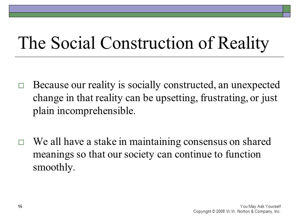 reality is socially constructed essay This post examines childhood as a social construction looking at the  sociologists say that childhood is socially constructed  the social construction of.