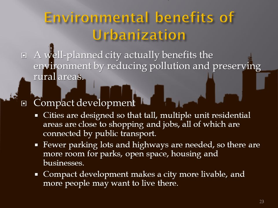 Environmental benefits of Urbanization