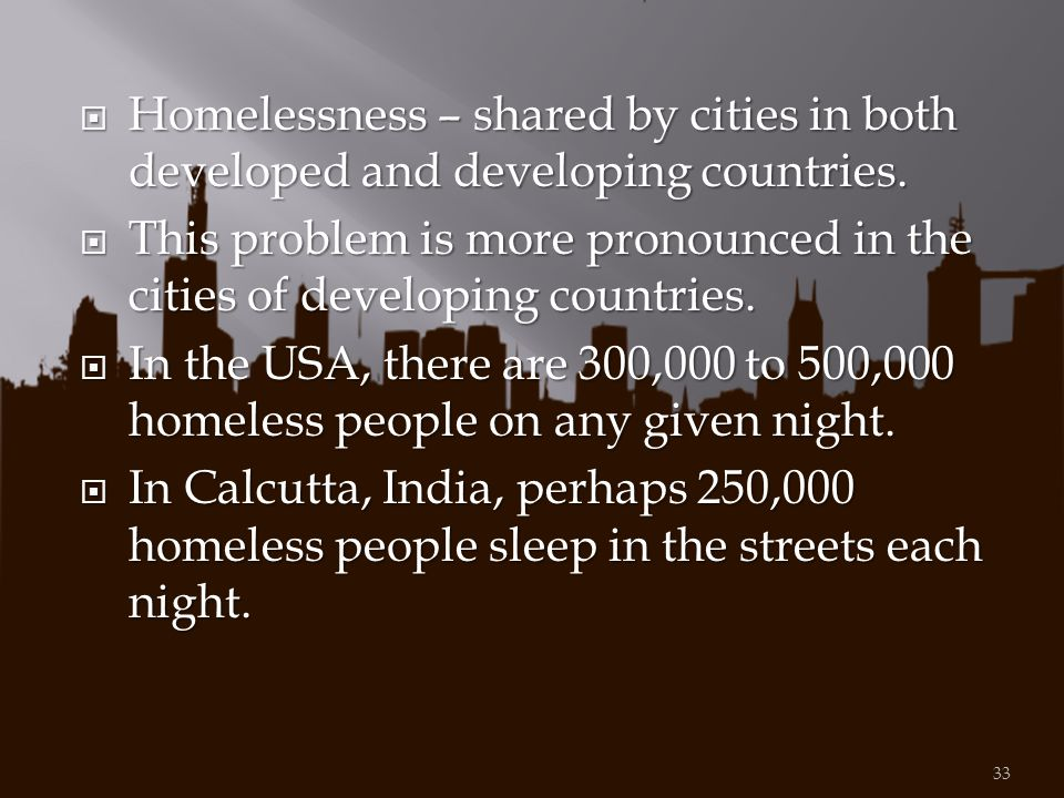 Homelessness – shared by cities in both developed and developing countries.