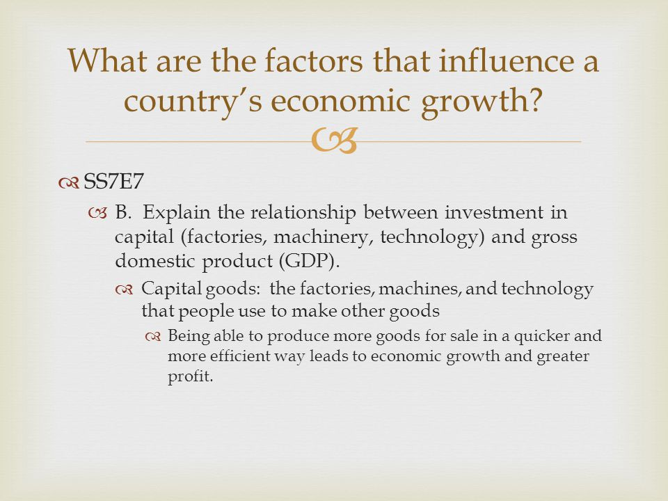 What are the factors that influence a country's economic growth
