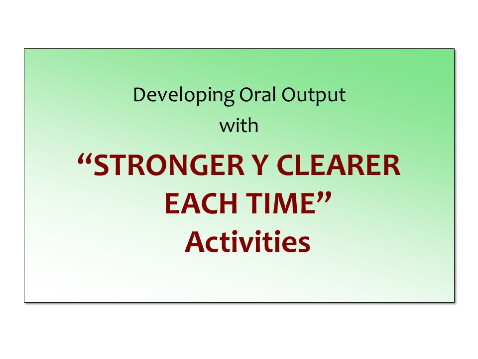 STRONGER Y CLEARER EACH TIME Activities
