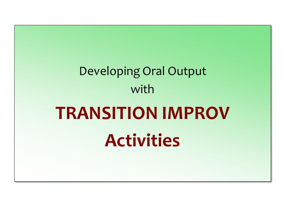 Developing Oral Output