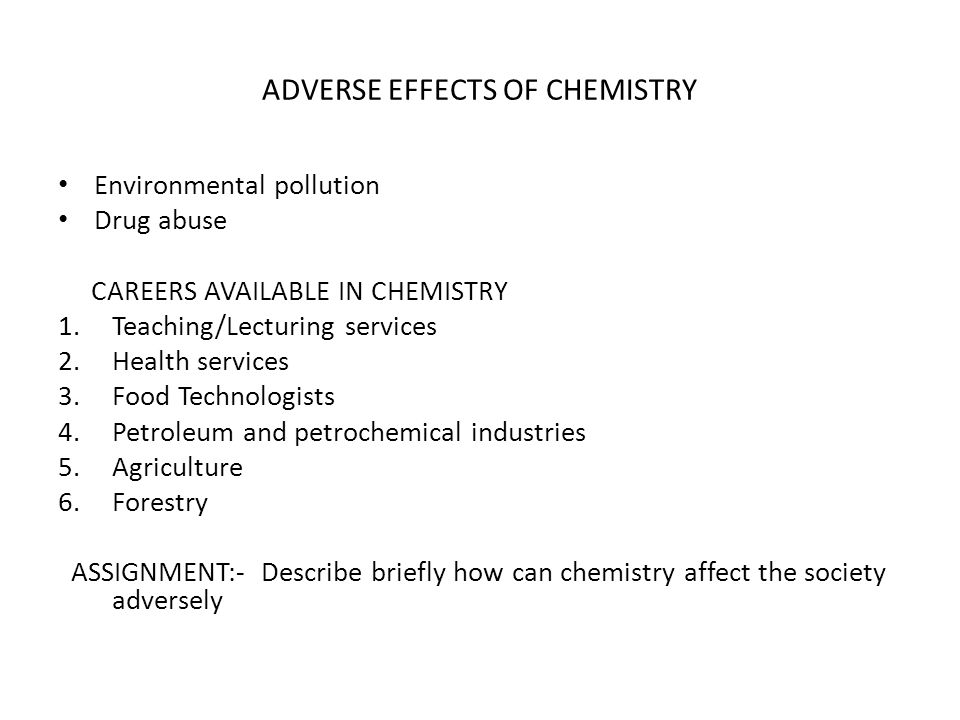 ADVERSE EFFECTS OF CHEMISTRY