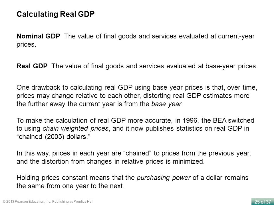 Calculating Real GDP Nominal GDP The value of final goods and services evaluated at current-year prices.