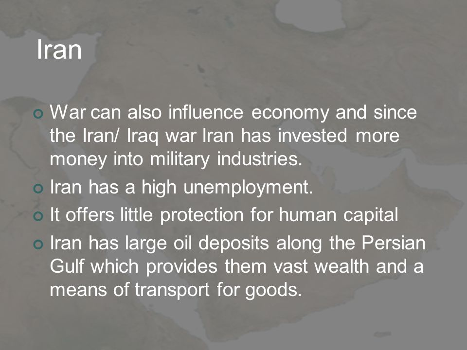 Iran War can also influence economy and since the Iran/ Iraq war Iran has invested more money into military industries.