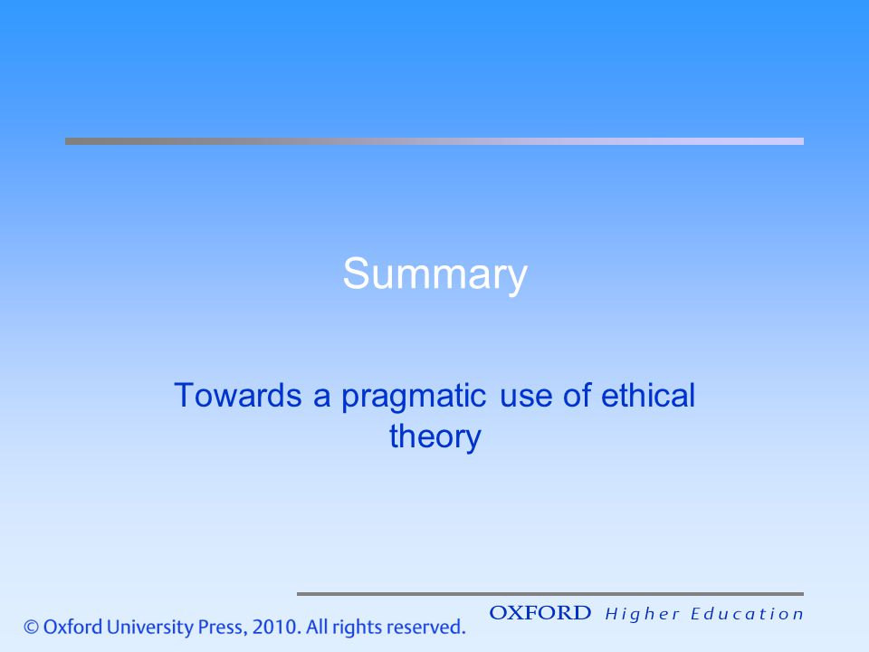 ethical theory summary The most common business ethics  business owners and managers can use an ethics theory they deem  a rights ethical approach is based on the.