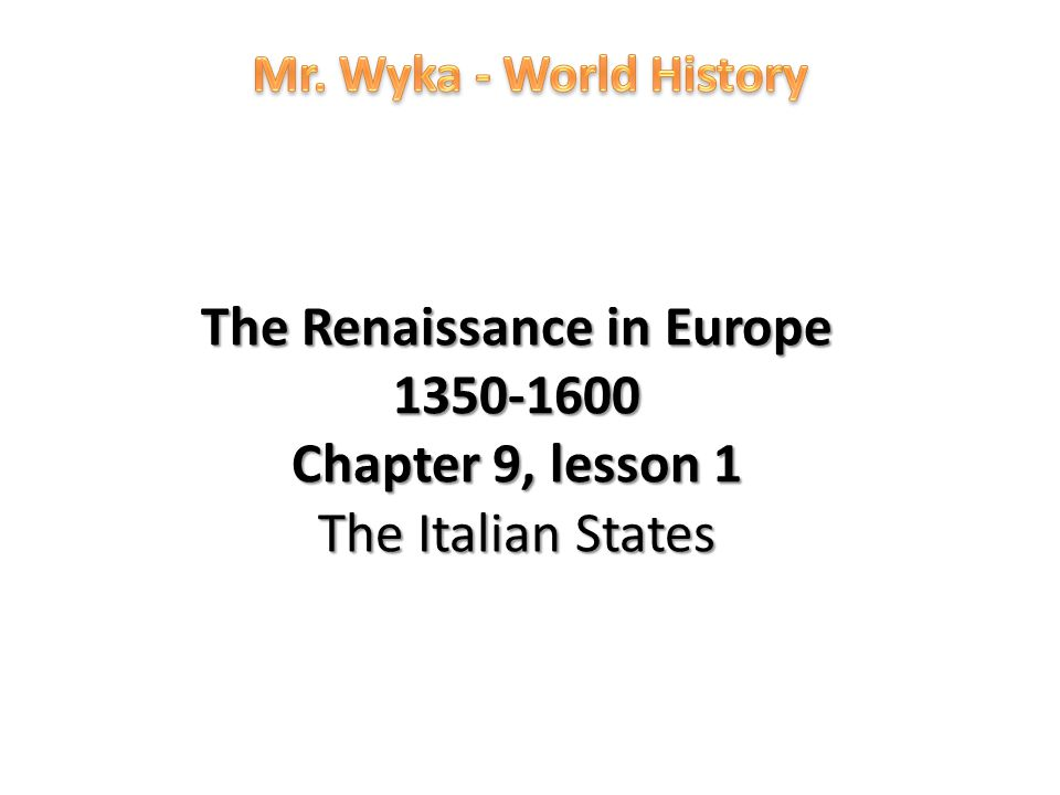 hnrs renaissance history chapter 17 When you think of the italian renaissance, chances are you think of what it gave  us the extraordinary sculptures of michelangelo the incomparable paintings.