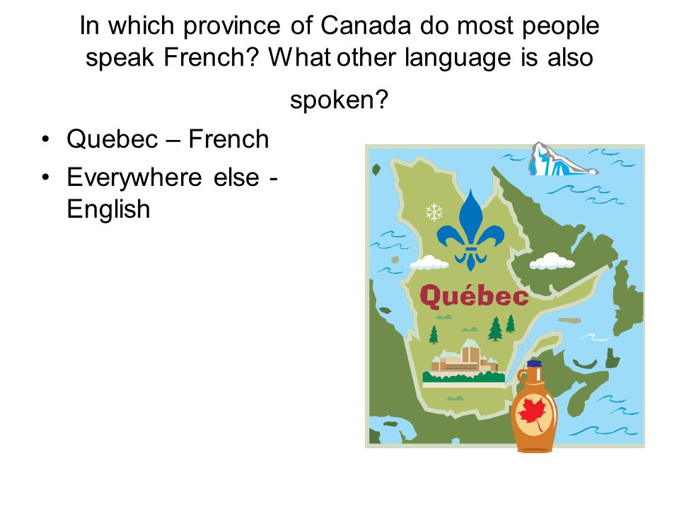 What languages are spoken in Canada - answers.com