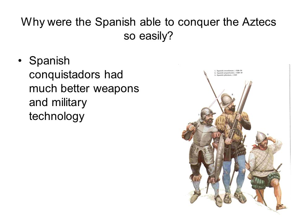 why did the spanish conquer the Europeans invade the aztec empire  language and knowledge thus became central to spanish empire-building efforts in the lands dominated by the aztecs.